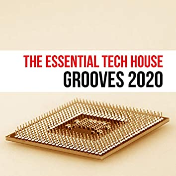 The Essential Tech House Grooves 2020
