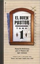 El Buen Pastor Tomo 1: Un Mandato Para El Siglo Veintiuno