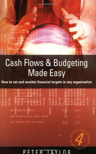 Cash Flows & Budgeting Made Easy: 4th edition: How to Monitor Financial Targets in Any Organisation