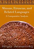 Minoan, Etruscan, and Related Languages: A Comparative Analysis