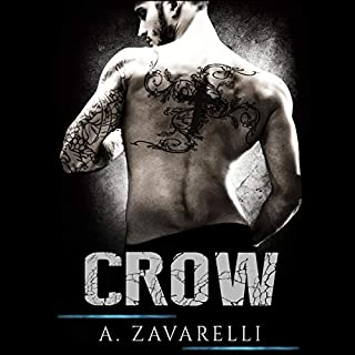 Crow     Boston Underworld, Book 1              By:                                                                                                                                 A. Zavarelli                               Narrated by:                                                                                                                                 Tracy Marks                      Length: 9 hrs and 27 mins     65 ratings     Overall 4.6