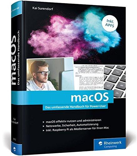 macOS: Das umfassende Handbuch für Power-User von Kai Surendorf. Inkl. APFS