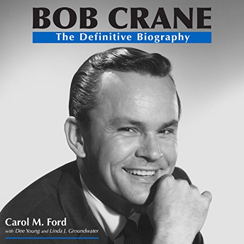 Bob Crane     The Definitive Biography              By:                                                                                                                                 Carol M. Ford,                                                                                        Dee Young,                                                                                        Linda J. Groundwater                               Narrated by:                                                                                                                                 Jeff Reim                      Length: 20 hrs and 14 mins     10 ratings     Overall 4.3