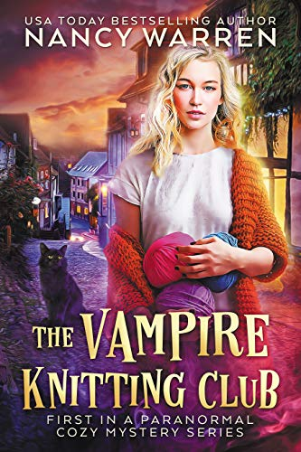 The Vampire Knitting Club: First in a Paranormal Cozy Mystery Series by [Nancy Warren]