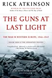 The Guns at Last Light: The War in Western Europe, 1944-1945 (The Liberation Trilogy Book 3)
