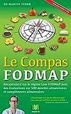 Le Compas FODMAP - Recapitulatif sur le regime Low-FODMAP avec des evaluations sur 500 denrees alimentaires et complements alimentaires