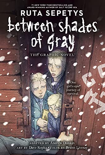 Compare Textbook Prices for Between Shades of Gray: The Graphic Novel  ISBN 9780593204160 by Donkin, Andrew,Sepetys, Ruta,Livesay, Brann,Dickey, Chris,Kopka, Dave