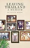 Leaving Thailand - A Memoir