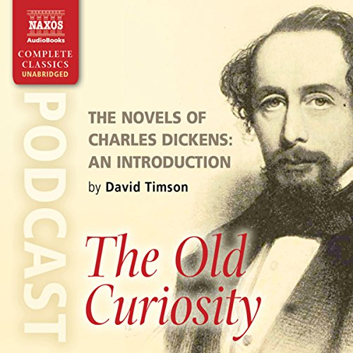 The Novels of Charles Dickens: An Introduction by David Timson to The Old Curiosity Shop cover art