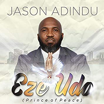 Eze Udo (Prince of Peace)