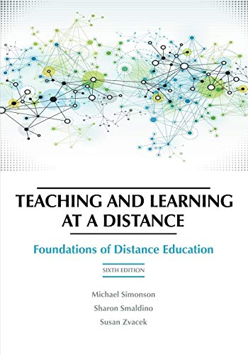 Compare Textbook Prices for Teaching and Learning at a Distance: Foundations of Distance Education Revised ed. Edition ISBN 9781623967987 by Simonson, Michael,Smaldino, Sharon,Zvacek, Susan M.