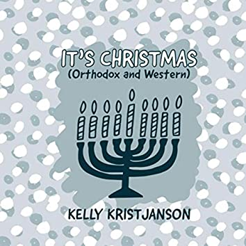 It's Christmas (Orthodox and Western)