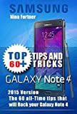 Samsung Galaxy Note 4 Guide: The 60+ Tips and Tricks that will make you The Master of the Samsung Galaxy Note 4 (English Edition)