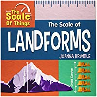 The Scale of Landforms (The Scale of Things)