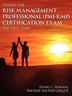 Passing the Risk Management Professional (Pmi-Rmp)(R) Certification Exam the First Time!