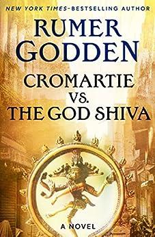 Cromartie vs. the God Shiva: A Novel by [Rumer Godden]