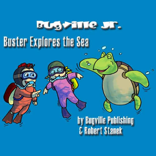 Buster Explores the Sea     Bugville Jr. Learning Adventures              By:                                                                                                                                 Robert Stanek                               Narrated by:                                                                                                                                 Jason McCoy                      Length: 5 mins     Not rated yet     Overall 0.0