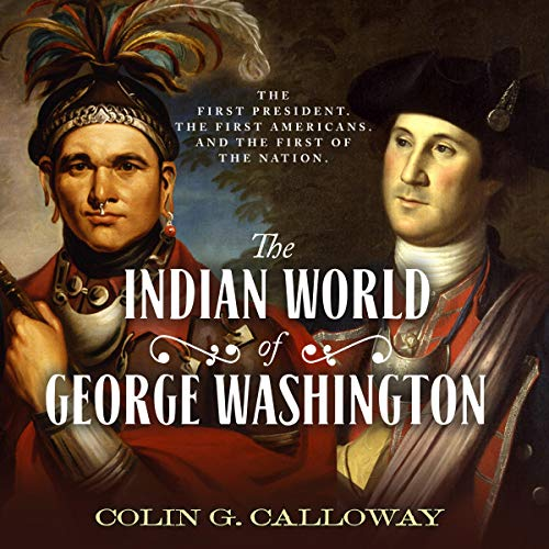 The Indian World of George Washington audiobook cover art