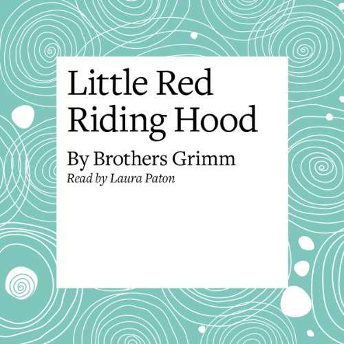 Little Red Riding Hood                   By:                                                                                                                                 Brothers Grimm                               Narrated by:                                                                                                                                 Laura Paton                      Length: 5 mins     2 ratings     Overall 4.5