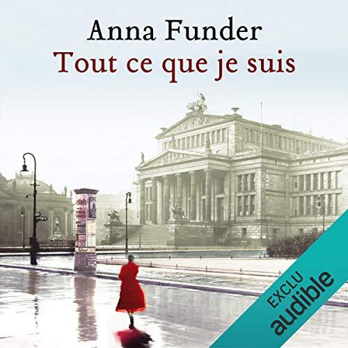 Tout ce que je suis                   De :                                                                                                                                 Anna Funder                               Lu par :                                                                                                                                 Christèle Billault,                                                                                        Pierre Tissot                      Durée : 14 h et 31 min     5 notations     Global 3,8