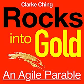 Rocks into Gold: An Agile Parable                   By:                                                                                                                                 Clarke Ching                               Narrated by:                                                                                                                                 Barry Schwam                      Length: 48 mins     13 ratings     Overall 4.1