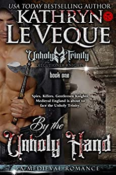 By The Unholy Hand (Executioner Knights Book 1) by [Kathryn Le Veque]