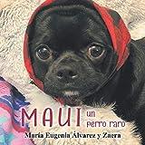 MAUI, un perro raro