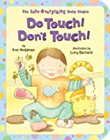 Do Touch! Don't Touch! (The into Everything Baby Stages)