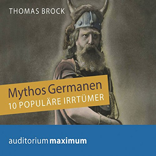 Mythos Germanen: 10 populäre Irrtümer Titelbild