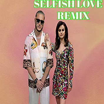 Selfish Love Remix