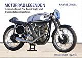 Motorrad Legenden, Band 1: Historische Grand Prix, Tourist Trophy und Brooklands Rennmaschinen (Motorrad Legenden / Hist. Grand Prix, Tourist Trophy & Brooklands Rennmaschinen) - Hannes Denzel