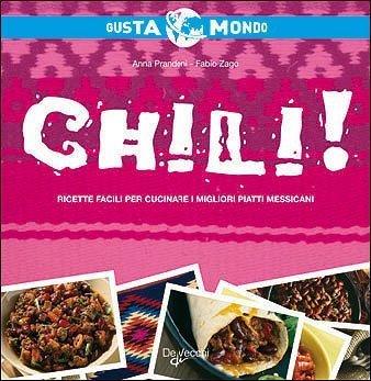Chili! Ricette facili per cucinare i migliori piatti messicani di Prandoni, Anna (2009) Tapa blanda
