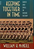 Keeping Together in Time: Dance and Drill in Human History