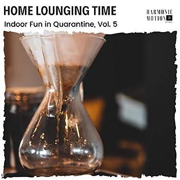 Home Lounging Time - Indoor Fun In Quarantine, Vol. 5