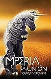 Imperia III. La Unión: 3 (Saga Imperia)