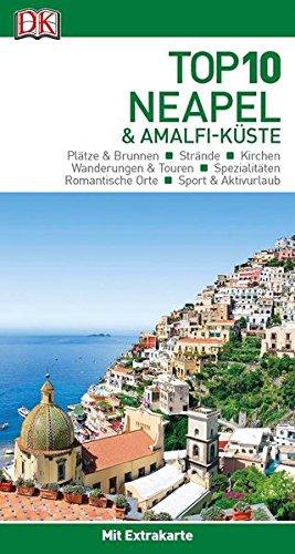 Top 10 Reiseführer Neapel & Amalfi-Küste: mit Extra-Karte und kulinarischem Sprachführer zum Herausnehmen