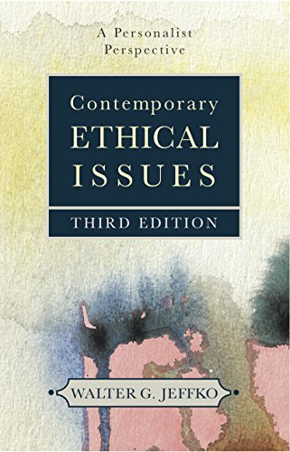Contemporary Ethical Issues: A Personalist Perspective (Third Edition)