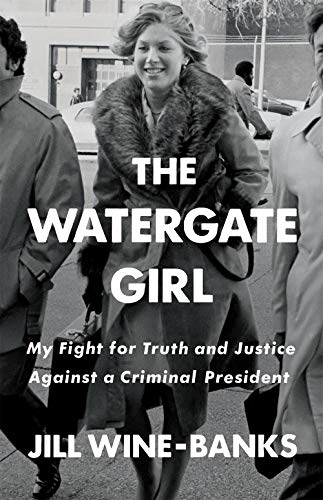 Image of The Watergate Girl: My Fight for Truth and Justice Against a Criminal President