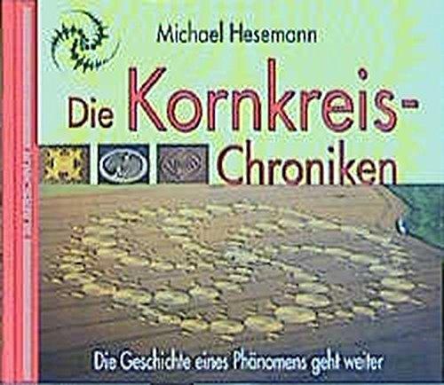 Die Kornkreis-Chroniken. Die Geschichte eines Phänomens geht weiter