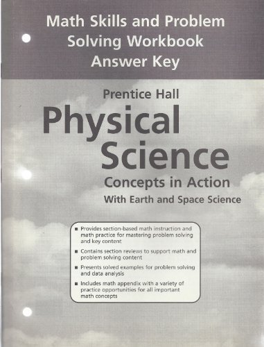 PRENTICE HALL/PHYSICAL SCIENCE/CONCEPTS IN ACTION WITH EARTH AND SPACE SCIENCE/MATH SKILLS AND PROBLEM SOLVING WORKBOOK ANSWER KEY by PRENTICE HALL (2004) Paperback
