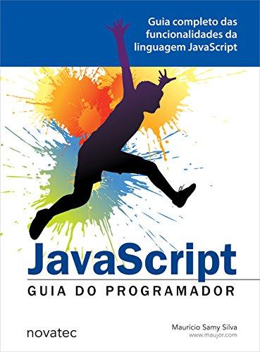 JavaScript - Guia do Programador: Guia Completo das Funcionalidades de Linguagem JavaScript