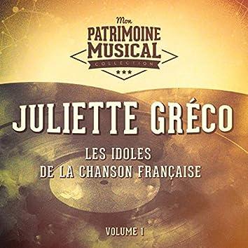 Les idoles de la chanson française : juliette gréco, vol. 1