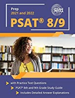 PSAT 8/9 Prep 2021 and 2022 with Practice Test Questions: PSAT 8th and 9th Grade Study Guide: [Includes Detailed Answer Explanations]