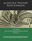 The New High-End Branding Zone Effect: An Introduction To Discovering Your New High-End Expression For Your Life, Brand & Empire (VIP-Day Work-Space Planner)