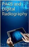 PACS and Digital Radiography (English Edition)