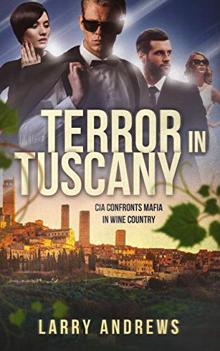 Book: Terror in Tuscany - CIA confronts Mafia in wine country by Larry Andrews