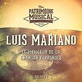 Le meilleur de la chanson espagnole : Luis Mariano, Vol. 1
