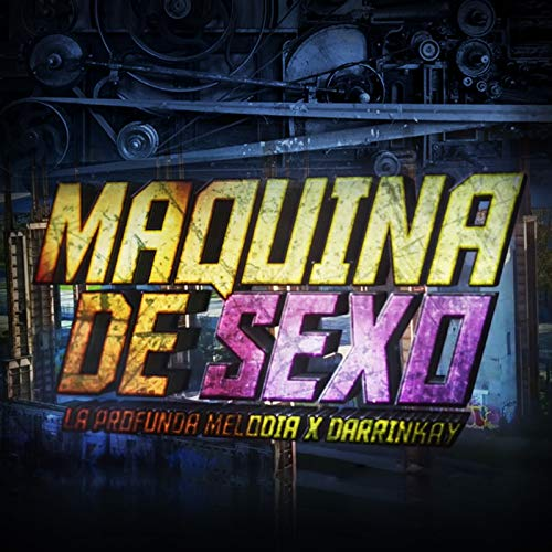 Máquina de Sexo [Explicit]