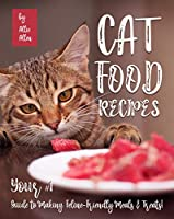 Image: Cat Food Recipes: Your #1 Guide to Making Feline-Friendly Meals and Treats! | Kindle Edition | by Allie Allen (Author). Publication Date: August 22, 2020