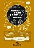 Umbigo Sem Fundo - Bottomless Bellybutton (Em Portugues do Brasil)